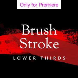 Brush Stroke Lower Third Motion Graphics Template for Premiere Pro
