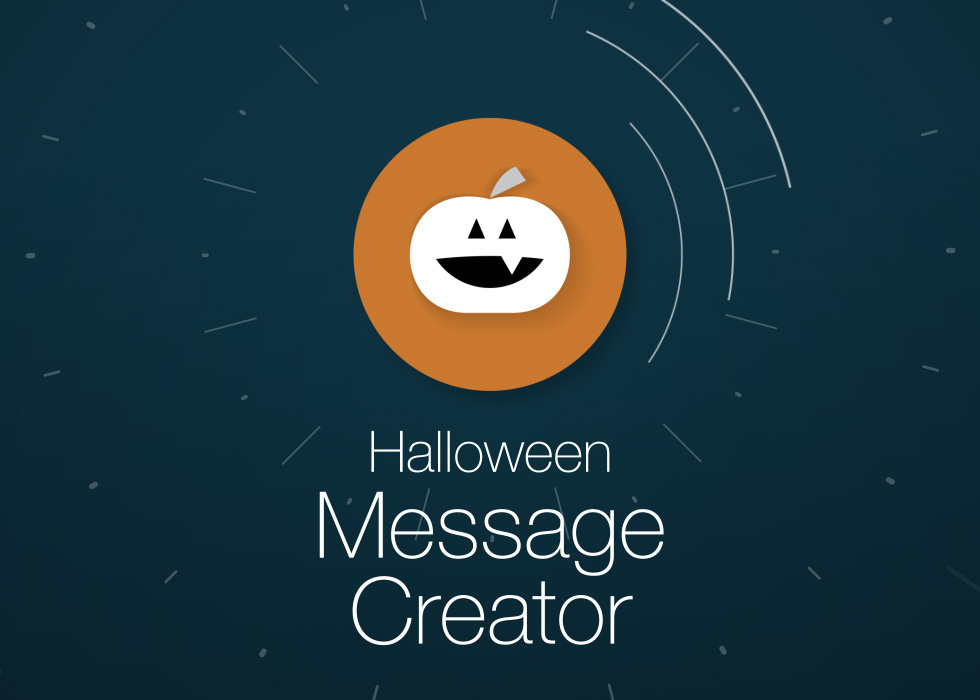 Halloween Message Creator Feature