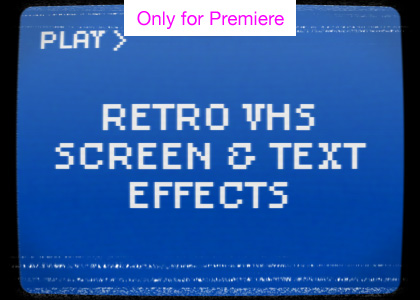 Retro VHS Screen Effects Motion Graphics Template for Premiere Pro