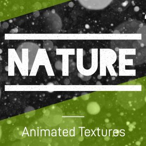 NATURE – 4K Animated Texture Pack