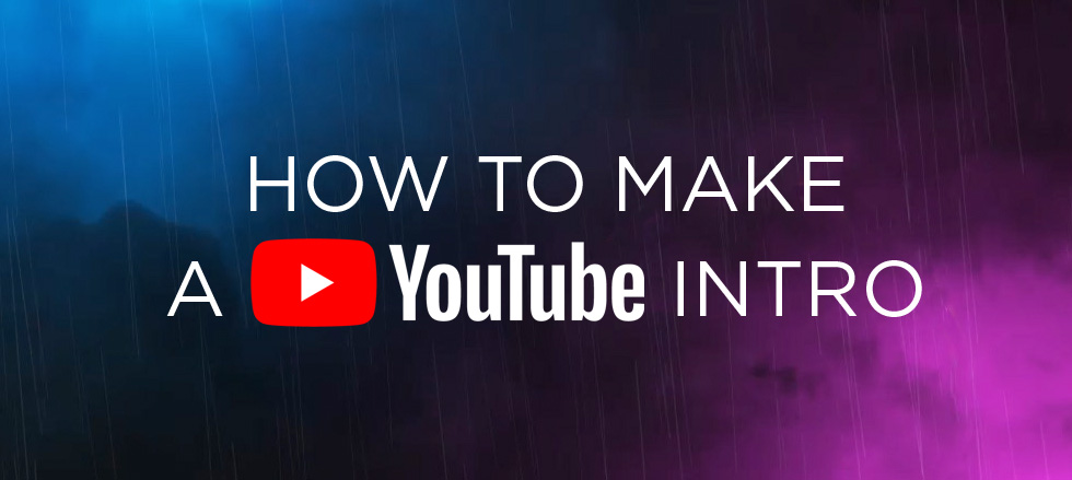 How-to-make-a-YouTube-intro-easily