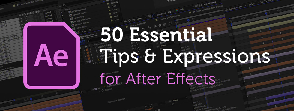 50 Essential AE Tips and Expressions from Enchanted Media