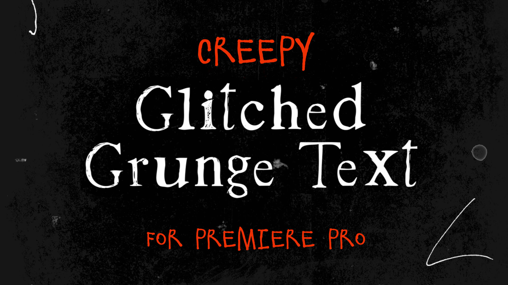 Creepy Glitched Grunge Text Overlay Premier Pro Template