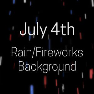 July 4th Rain/Fireworks Background – Free Clip