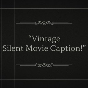 Vintage Silent Movie Caption Title Premier Pro Template